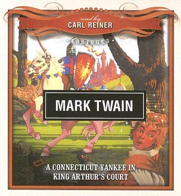 A Connecticut Yankee in King Arthur's Court (Abridged, Standard format, CD, Abridged edition): Mark Twain