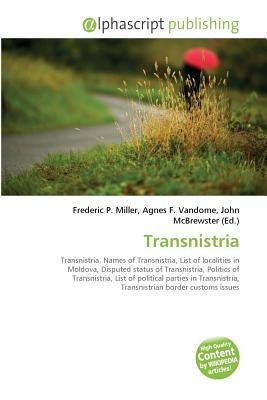 Transnistria (Paperback): Frederic P. Miller, Vandome Agnes F., McBrewster John