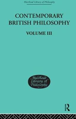 Contemporary British Philosophy - Personal Statements    Third Series (Hardcover): H.D. Lewis