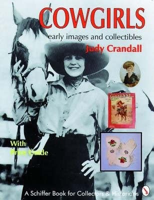 Cowgirls - Early Images and Collectibles (Paperback): Judy Crandall