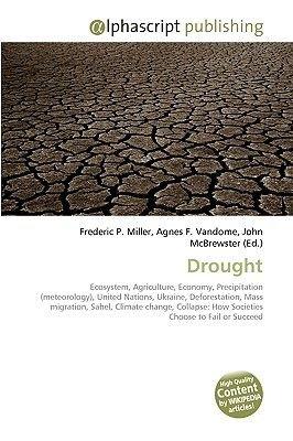 Drought (Paperback): Frederic P. Miller, Agnes F. Vandome, John McBrewster