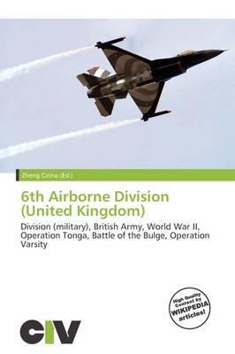 6th Airborne Division (United Kingdom) (Paperback): Zheng Cirino