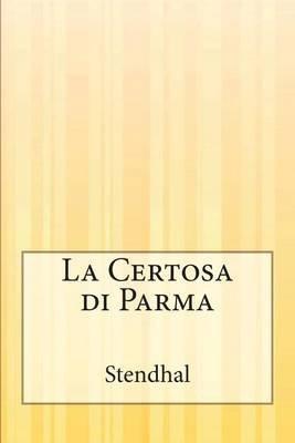La Certosa Di Parma (Italian, Paperback): Stendhal