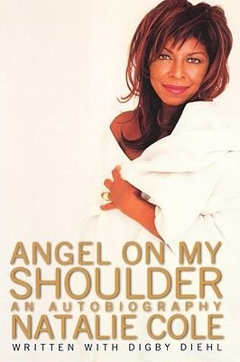 Angel on My Shoulder: An Autobiography (Hardcover): Natalie Cole