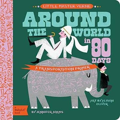Little Master Verne: Around the World in 80 Days - A BabyLit Transportation Primer (Board book): Jennifer Adams