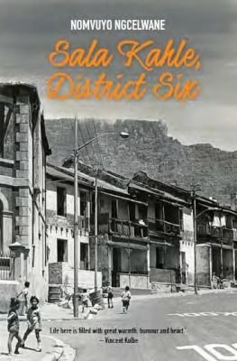 Sala Kahle, District Six (Paperback): Nomvuyo Ngcelwane
