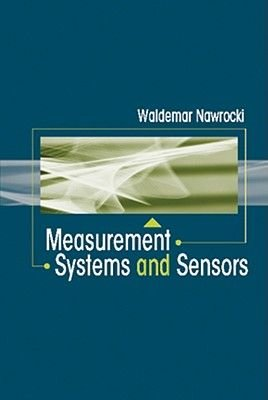 Measurement Systems and Sensors (Electronic book text): Waldemar Nawrocki