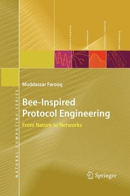 Bee-Inspired Protocol Engineering - From Nature to Networks (Paperback, 1st ed. Softcover of orig. ed. 2009): Muddassar Farooq