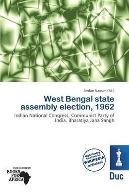 West Bengal State Assembly Election, 1962 (Paperback):