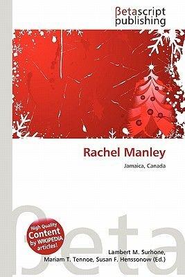 Rachel Manley (Paperback): Lambert M. Surhone, Miriam T. Timpledon, Susan F. Marseken