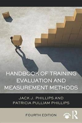 Handbook of Training Evaluation and Measurement Methods (Electronic book text, 4th Revised edition): Jack J. Phillips, Patricia...