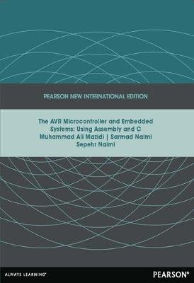 AVR Microcontroller and Embedded Systems: Pearson New International Edition - Using Assembly and C (Paperback, Pearson New...