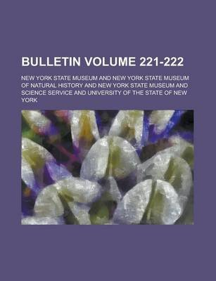 Bulletin Volume 221-222 (Paperback): New York State Museum