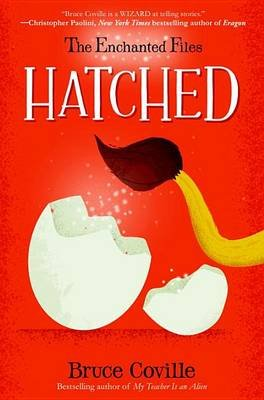 The Enchanted Files: Hatched (Hardcover): Bruce Coville