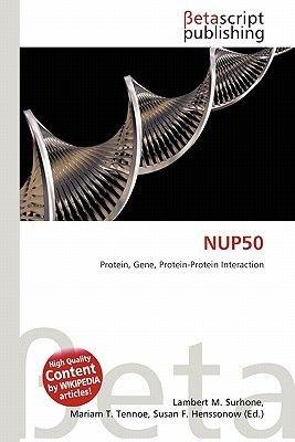 Nup50 (Paperback): Lambert M. Surhone, Miriam T. Timpledon, Susan F. Marseken
