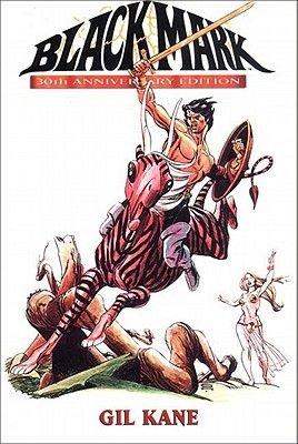 Blackmark (Paperback, New edition): Gil Kane