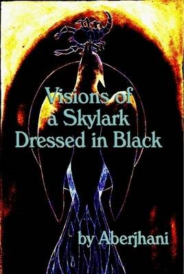 Visions of a Skylark Dresed in Black (HB Gift Edition) (Hardcover): Aberjhani