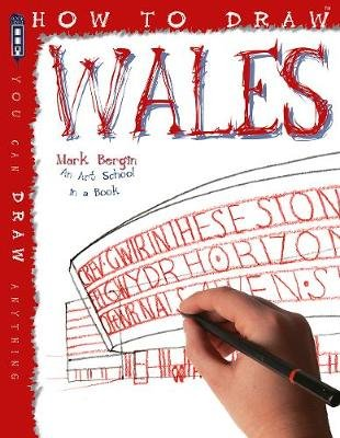 How To Draw Wales (Paperback, Uk Ed.): Mark Bergin