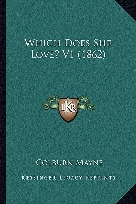 Which Does She Love? V1 (1862) (Paperback): Colburn Mayne