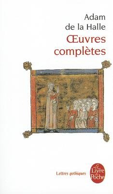 Oeuvres Completes (French, Mochi, Paperback): Adam de la Halle