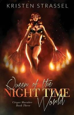 Queen of the Night Time World (Paperback): Kristen Strassel