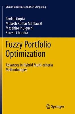 Fuzzy Portfolio Optimization - Advances in Hybrid Multi-Criteria Methodologies (Paperback, Softcover reprint of the original...