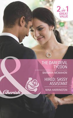 The Daredevil Tycoon / Hired: Sassy Assistant - The Daredevil Tycoon / Hired: Sassy Assistant (Electronic book text, ePub First...