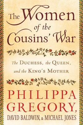 The Women of the Cousins' War - The Duchess, the Queen, and the King's Mother (Electronic book text): Philippa...