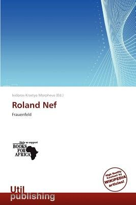 Roland Nef (Paperback): Isidoros Krastyo Morpheus