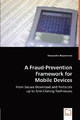 A Fraud-Prevention Framework for Mobile Devices (Paperback): Alessandro Brawerman