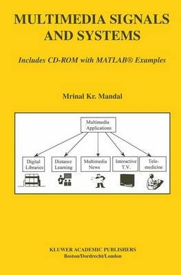 Multimedia Signals and Systems (Paperback): Mrinal Kr. Mandal