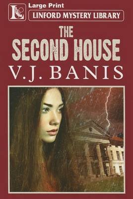 The Second House (Large print, Paperback, Large type edition): V.J. Banis