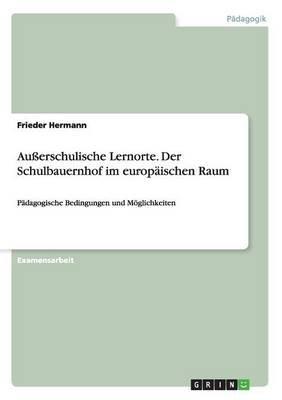 Auerschulische Lernorte. Der Schulbauernhof Im Europaischen Raum (German, Paperback): Frieder Hermann