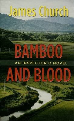 Bamboo and Blood (Large print, Hardcover, large type edition): James Church