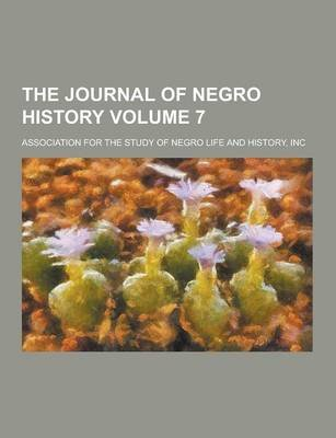 The Journal of Negro History Volume 7 (Paperback): Association for the Study of