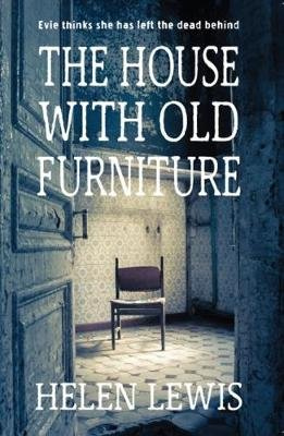 The House With Old Furniture (Paperback): Helen Lewis