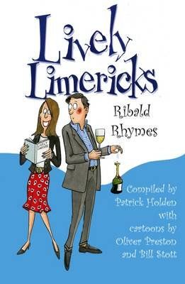 Lively Limericks - Ribald Rhymes (Hardcover): Patrick Holden, Oliver Preston