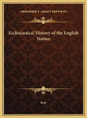 Ecclesiastical History of the English Nation (Hardcover): Bede