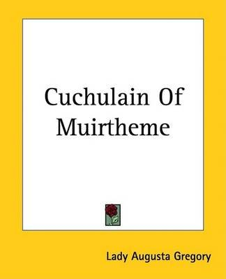 Cuchulain of Muirtheme (Electronic book text): Lady Augusta Gregory