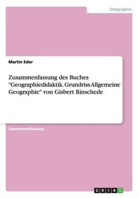 """Zusammenfassung Des Buches """"Geographiedidaktik. Grundriss Allgemeine Geographie"""" Von Gisbert Rinschede (German, Paperback):..."""