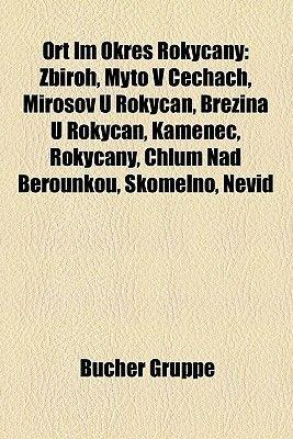 Ort Im Okres Rokycany - Zbiroh, Myto V Echach, Miro Ov U Rokycan, B Ezina U Rokycan, Kamenec, Chlum Nad Berounkou, Rokycany,...