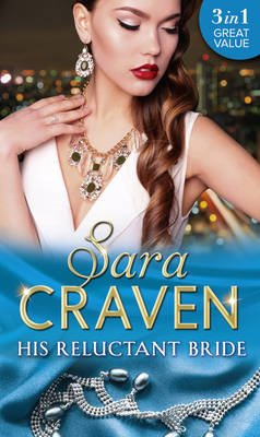 His Reluctant Bride - The Marchese's Love-Child / the Count's Blackmail Bargain / in the Millionaire's...