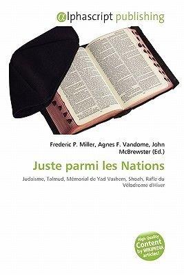 Juste Parmi Les Nations (French, Paperback): Frederic P. Miller, Agnes F. Vandome, John McBrewster