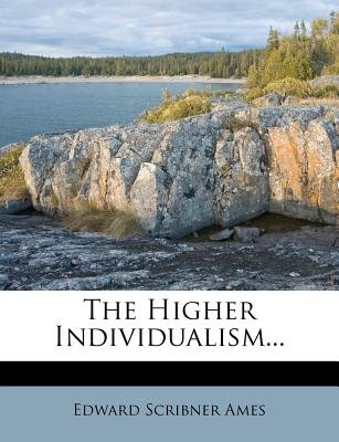 The Higher Individualism (Paperback): Edward Scribner Ames