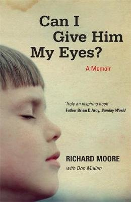 Can I Give Him My Eyes? (Paperback): Richard Moore