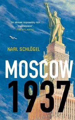 Moscow, 1937 (Hardcover, New): Karl Schlogel