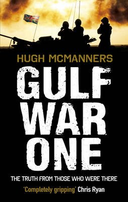 Gulf War One - Real Voices from the Frontline (Electronic book text): Hugh McManners