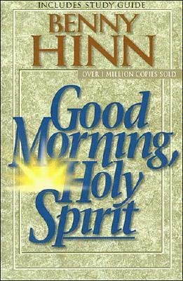 Good Morning, Holy Spirit (Paperback, 3rd Revised edition): Benny Hinn