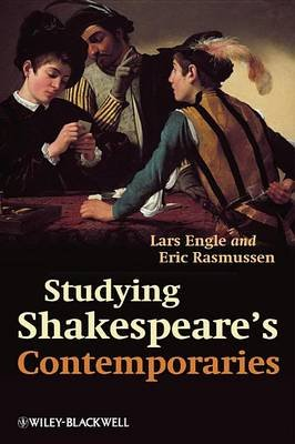 Studying Shakespeare's Contemporaries (Electronic book text): Lars Engle, Eric Rasmussen