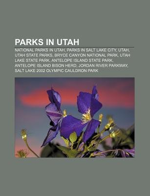 Parks in Utah - National Parks in Utah, Parks in Salt Lake City, Utah, Utah State Parks, Bryce Canyon National Park, Utah Lake...